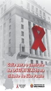 Guia para o controle de DST/HIV AIDS na cidade de São Paulo