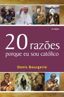 20 Razões porque sou católico