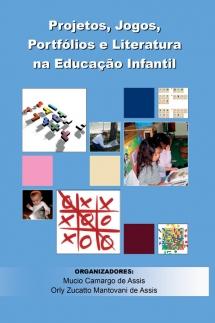 Projetos, jogos, portfólios e literatura na educação infantil