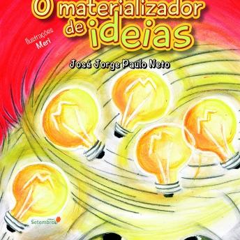O Materializador de ideias